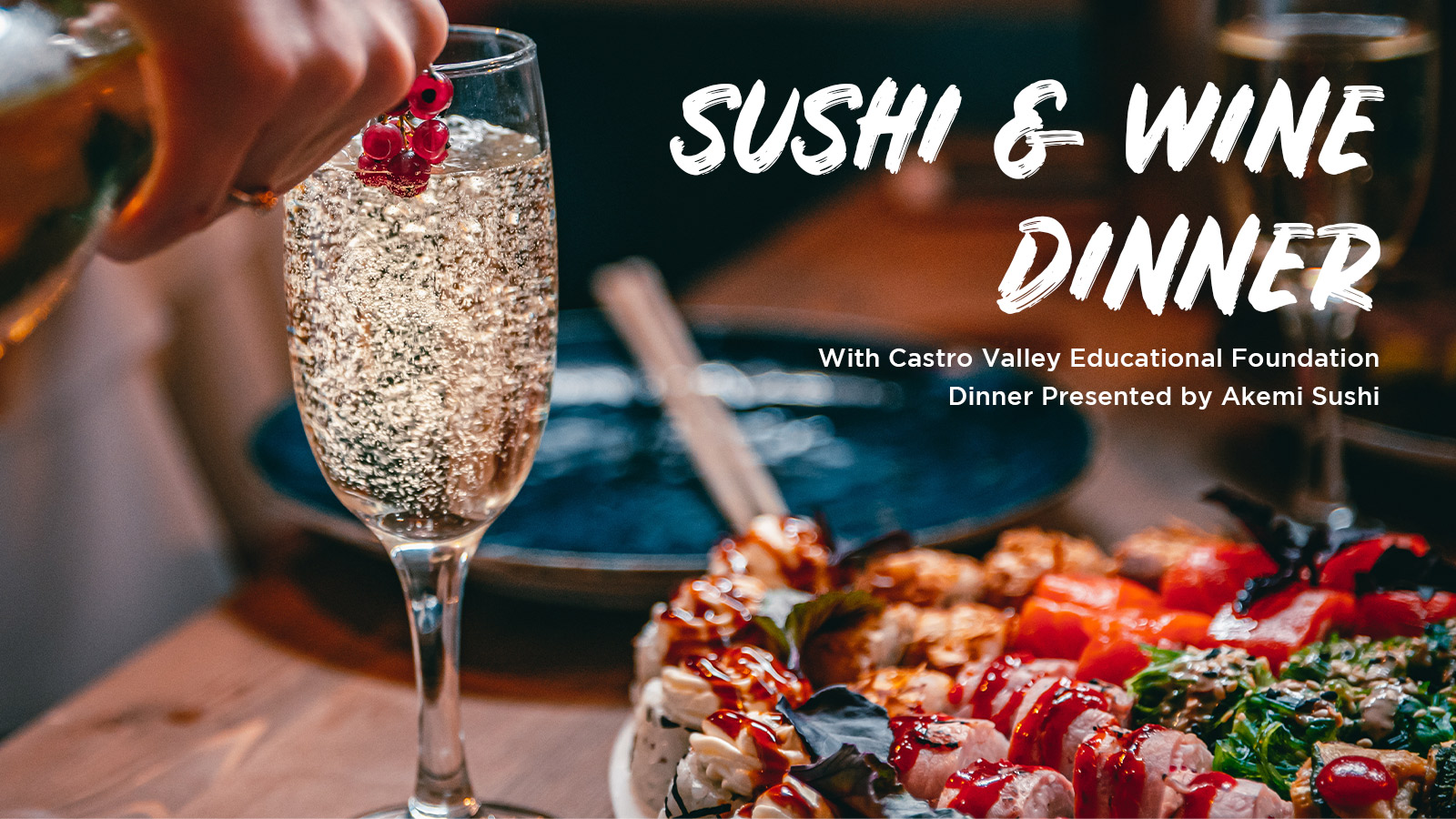 Sushi and Wine with Castro Valley Educational Foundation
